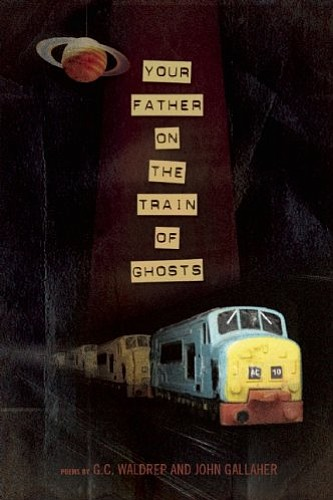 "Graphic cover of G.C. Waldrep's new collection of poems, ""Your Father on the Train of Ghosts."""