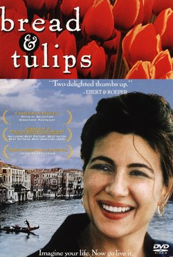 "Movie poster for the film, ""Pane e tulipani"" which translates to ""Bread and Tulips"""
