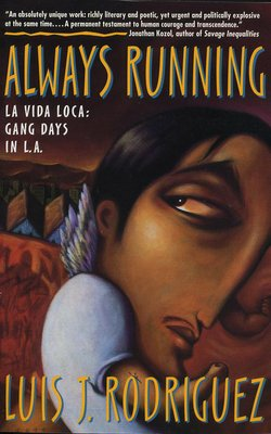 Book cover for the book La vida loca / Always Running written by Luis Rodriguez.