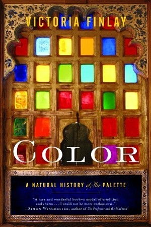The front cover of the book Color: A Natural History of the Palette by Victoria Finlay.