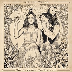 """Graphic of Gillian Welch's new album """"The Harrow & The Harvest."""" Courtesy of Gillian Welch."""