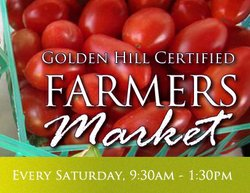Promotional graphic for the Golden Hill Certified Farmers Market, every Saturday - Rain or Shine - from 9:30am-1:30pm.