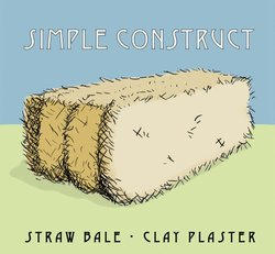 Graphic for the Simple Construct: Straw Bale & Clay Plaster Company.