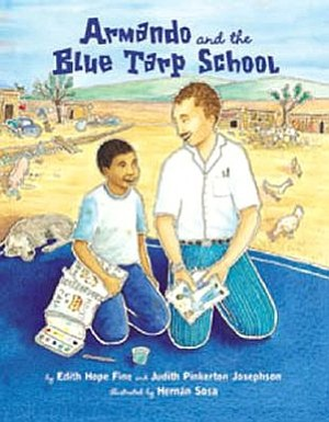 "Graphic cover for the book ""Armando and the Blue Tarp School,"" by authors Edith Fine and Judith Josephson."
