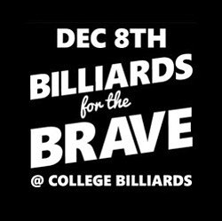 Promotional graphic for Billards For the Brave on December 8th.