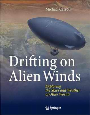 "Book cover of Mike Carroll's ""Drifting on Alien Winds: Exploring the Skies and Weather of Other Worlds""."