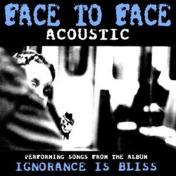 Album cover of Face To Face's Ignorance is Bliss.
