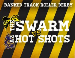 "Promotional graphic for the San Diego ""The Swarm"" Vs. Arizona ""Hot Shots"" Roller Derby Game on October 13th, 2012."