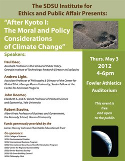 Promotional graphic for After Kyoto I: The Moral And Policy Considerations Of Climate Change, a free panel and discussion at Fowler Athletic Center on May 3, 2012. Courtesy of SDSU Institute for Ethics and Public Affairs