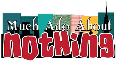 "Graphic logo for Theatre School @ North Coast REP's ""Much Ado About Nothing,"" March 22-25, 2012."