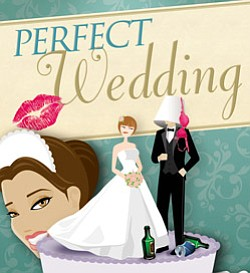 "Promotional graphic for the ""Perfect Wedding"" previewing July 10 – 12, 2013 and shows from July 13 – August 4, 2013. Courtesy of North Coast Repertory Theatre."
