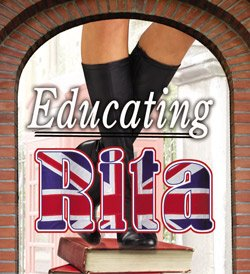 "Promotional graphic for ""Educating Rita"" previewing January 9 – 11, 2013 and show times from January 12 – February 3, 2013. Courtesy of North Coast Repertory Theatre."