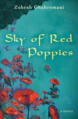 "Book cover of  Zohreh Ghahremani's ""Sky of Red Poppies""."