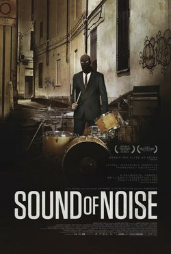 """Promotional image for the film, """"Sound of Noise"""""""
