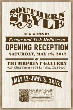 """Promotional graphic for the """"Southern Style: New Works By Tocayo And Nick McPherson"""" exhibition at Thumbprint Gallery, on display May 12 until June 3, 2012. Reception: May 12, 2012, 5pm-10pm. Courtesy of Thumbprint Gallery"""
