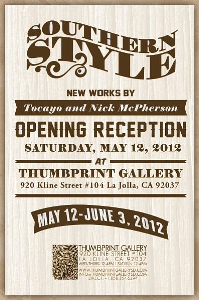 "Promotional graphic for the ""Southern Style: New Works By Tocayo And Nick McPherson"" exhibition at Thumbprint Gallery, on display May 12 until June 3, 2012. Reception: May 12, 2012, 5pm-10pm. Courtesy of Thumbprint Gallery"