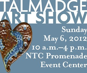 Promotional graphic for the Talmadge Art Show, May 6, 2012.