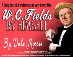 Promotional graphic for the W.C. Fields, Demons & Delights By Dale Morris on June 18th. Courtesy of North Coast Repertory Theatre.