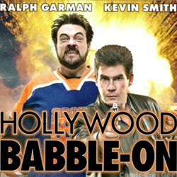 Promotional graphic for Hollywood Babble with Kevin Smith & Ralph Garman