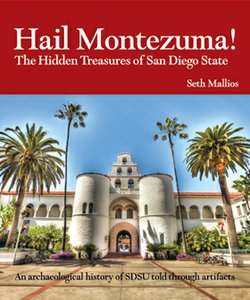 "Book cover for the book, ""Hail Montezuma!: The Hidden Treasures of San Diego State"" written by Professor Seth Mallios."