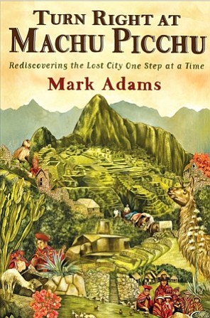 "Book cover for ""Turn Right At Machu Picchu"" written by Mark Adams."