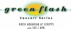 Graphic logo for Green Flash Concert Series sponsored by Gordon Biersch Brewery and KPRi 102.1 FM hosted at Birch Aquarium at Scripps in La Jolla