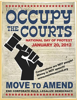 "Promotional graphic for Occupy The Courts, National Day of Protest on January 20, 2012. ""Move To Amend - End Corporate Rule. Legalize Democracy."""