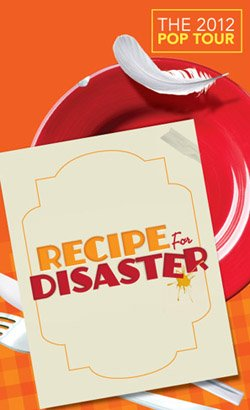 """Promotional graphic for the 2012 POP Tour """"Recipe for Disaster"""" at the La Jolla Playhouse"""