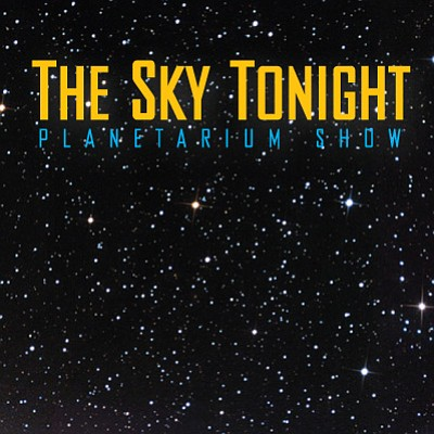Promotional graphic for The Sky Tonight Planetarium Shows at the Reuben H. Fleet Science Center.
