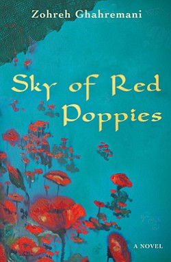 "Graphic cover of ""Sky of Red Poppies,"" a 2012 One Book selection by author Zohreh Ghahremani."