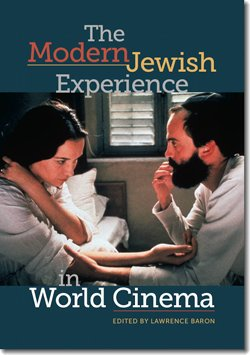 """Graphic cover of """"The Modern Jewish Experience in World Cinema"""" by Lawrence Baron, ed."""