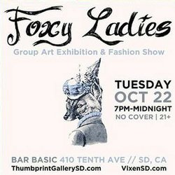 Promotional graphic for Foxy Ladies: A Group Art, Music And Fashion Show at BASIC downtown on October 22nd, 2013.