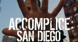 Promotional image of Accomplice: San Diego May 30th - July 7th, 2013.