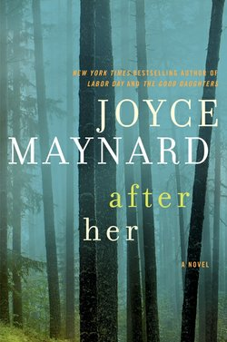 "Graphic cover of the book ""After Her,"" by Joyce Maynard. Courtesy of Harper Collins Publishers"