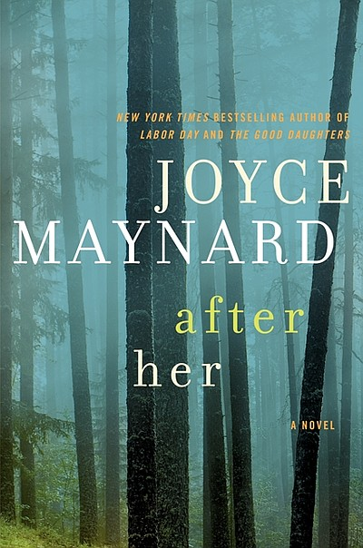 "Graphic cover of the book ""After Her,"" by Joyce Maynard. ..."