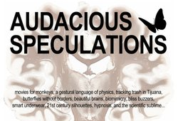 """Promotional graphic for """"Audacious Speculations"""" - April 12, 2013 from 6-9 p.m./ Reception: Friday, April 12, 3-5 p.m. / Exhibit: Through June 2013"""