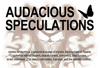 "Promotional graphic for ""Audacious Speculations"" - April 12, 2013 from 6-9 p.m./ Reception: Friday, April 12, 3-5 p.m. / Exhibit: Through June 2013"