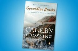 "Promotional graphic for the 2013 One Book, One San Diego selection, ""Caleb's Crossing,"" by Geraldine Brooks."
