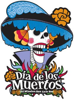 Promotional graphic for Dia de los Muertos at the Old Mission San Luis Rey on October 27th, 2013.