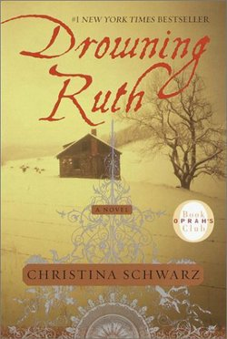 "Book cover for the book, ""Drowning Ruth"" By Christina Schwarz."