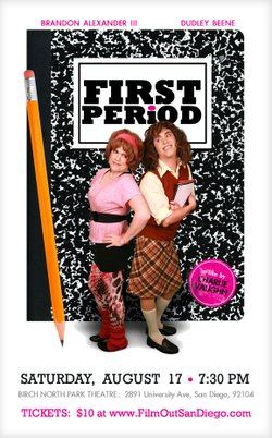 """Promotional graphic for FilmOut San Diego's performance of """"First Period"""" - A High School Comedy on August 17th, 2013."""