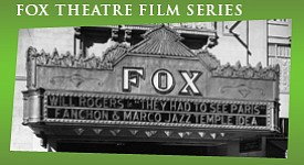 Promotional image for the Fox Theatre Film Series.