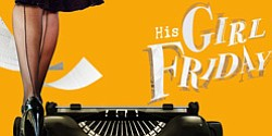 "Promotional image of ""His Girl Friday"" playing at La Jolla Playhouse May 28 - June 30. Courtesy image of La Jolla Playhouse."