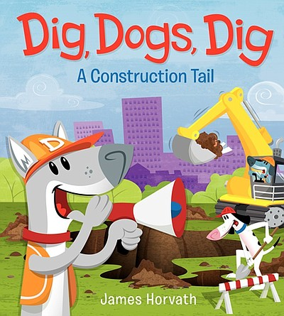 "Front cover of the book ""Dig, Dogs, Dig: A Construction Tail"", which will be read aloud at the James Horvath author signing."