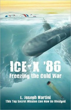 "Graphic cover of the book, ""Ice X-86: Freezing the Cold War"" by local author Len Martini."