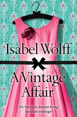 """Promotional book cover of """"A Vintage Affair"""" by Isabell Wolff."""