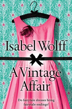 "Promotional book cover of ""A Vintage Affair"" by Isabell Wolff."