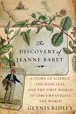 "Promotional book cover of Glynis Ridley's ""The Discovery of Jeanne Baret: A Story of Science, the High Seas, and the First Woman to Circumnavigate the Globe""."