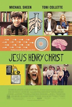 """Promotional graphic for the film """"Jesus Henry Christ."""""""