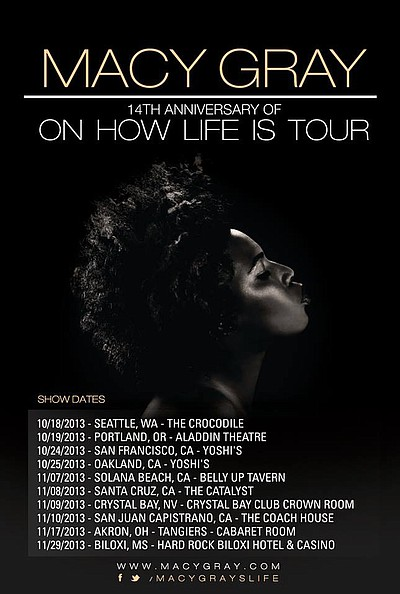 "Promotional graphic for Macy Gray's 14th Anniversary of ""On How Life Is"" Tour. She is performing at the Belly Up Tavern on Nov. 7, 2013. Courtesy of Macy Gray"